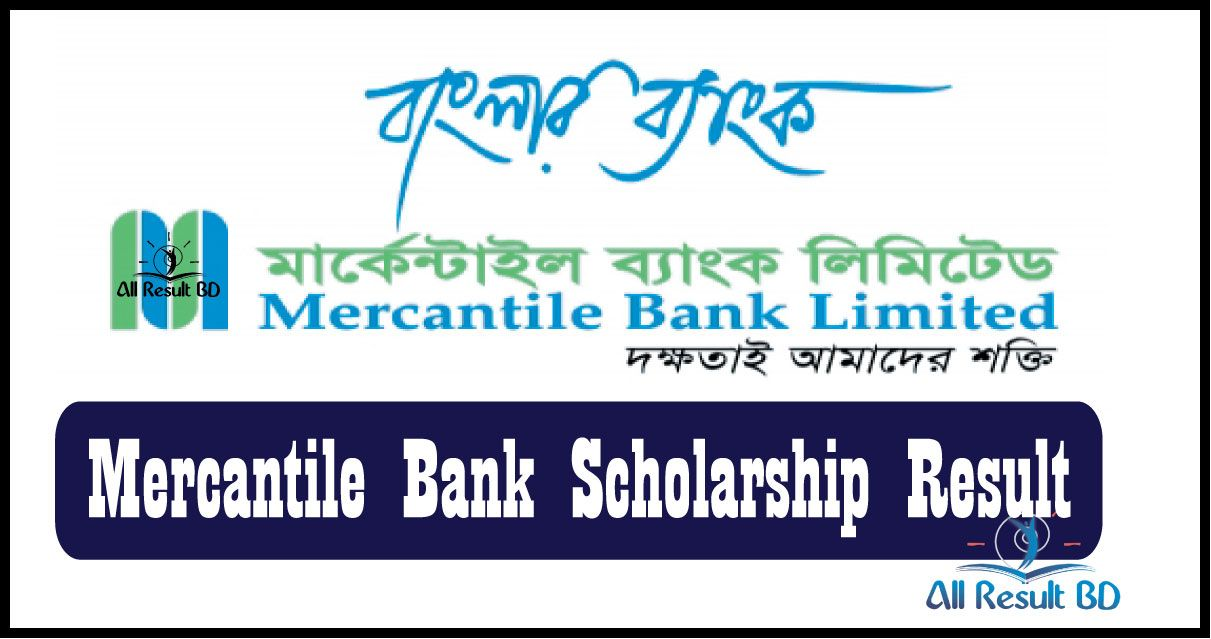 Mercantile Bank Scholarship Result