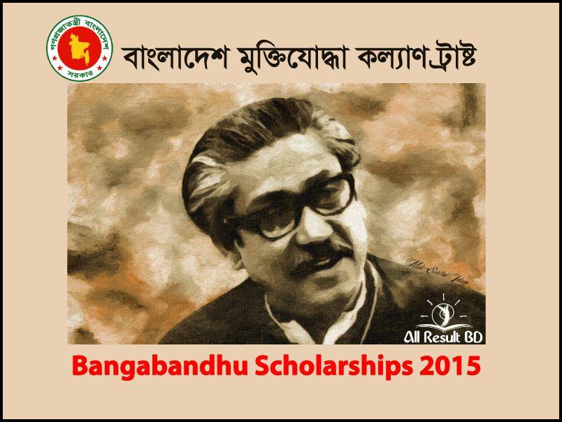 Bangabandhu Scholarships 2015