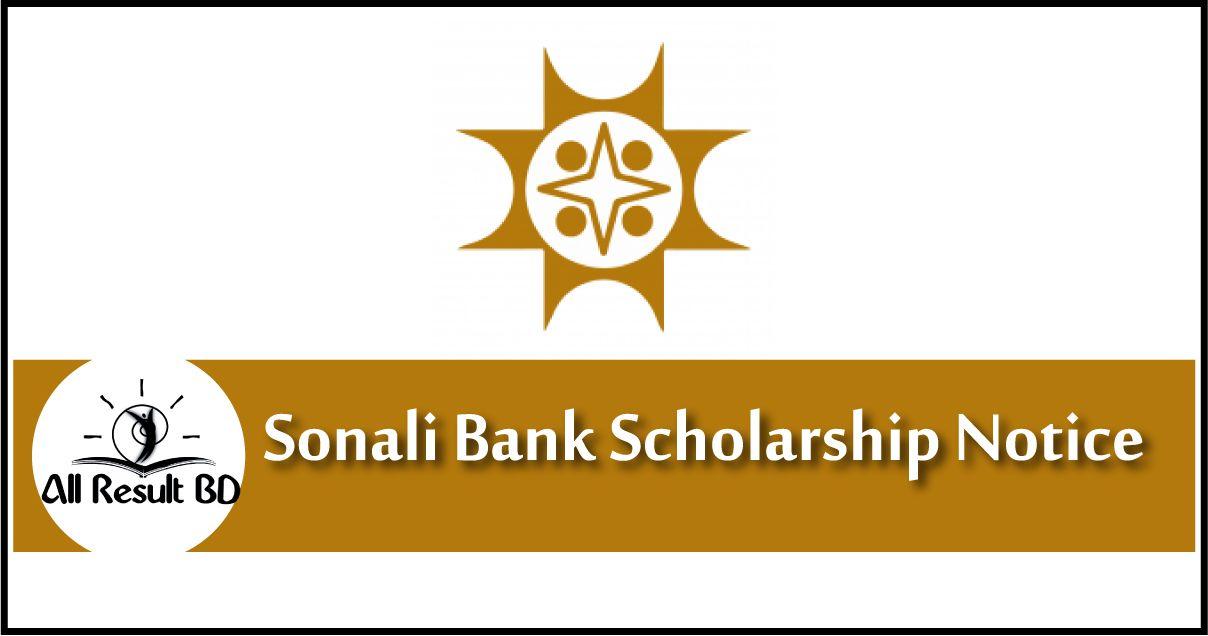 Sonali Bank Scholarship Notice 2020 – sonalibank.com.bd