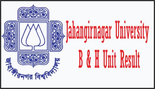 Jahangirnagar University B and H Unit Result