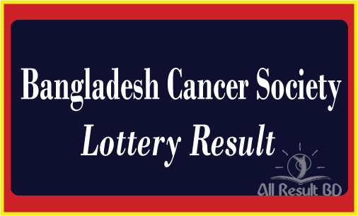 Bangladesh Cancer Society Lottery Result
