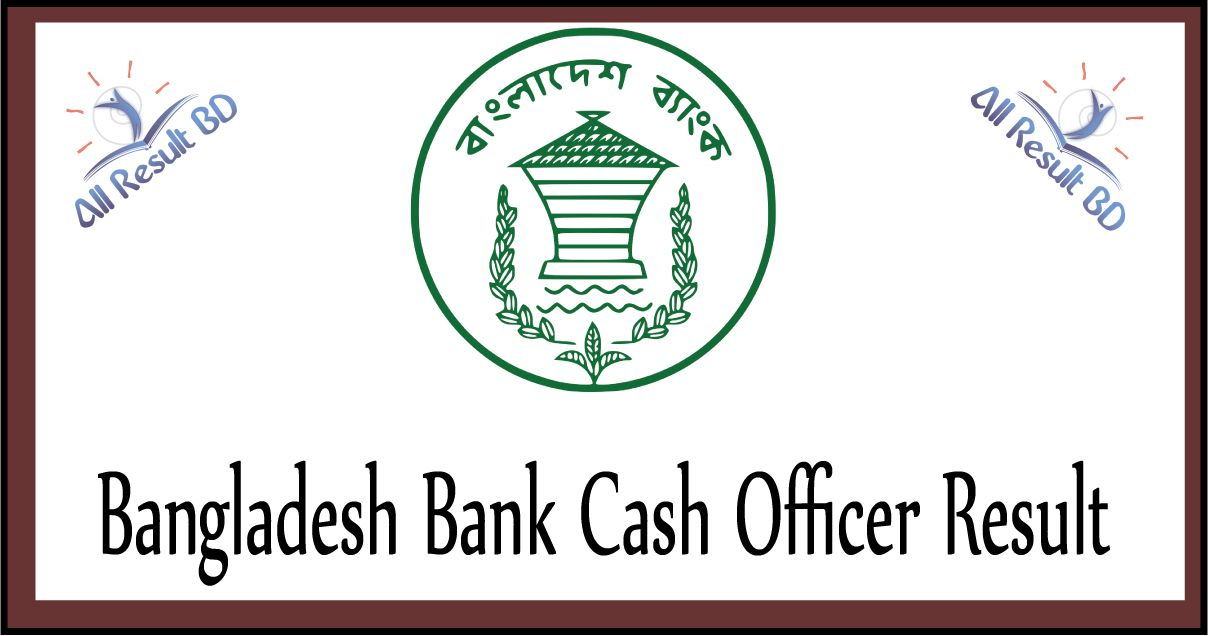 Bangladesh Bank Cash Officer result