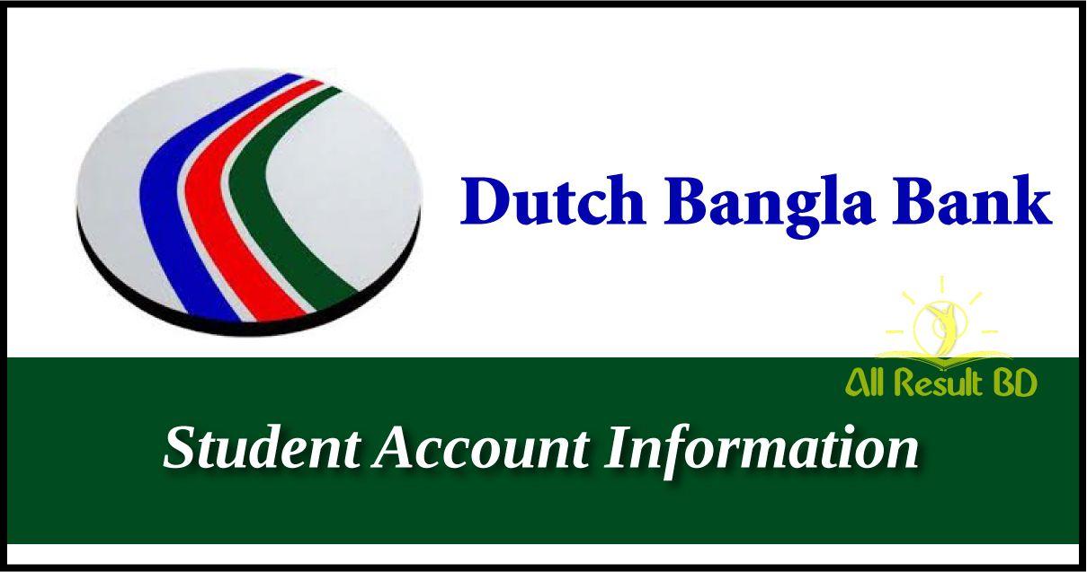 Dutch Bangla Bank Student Account Information - All Result BD