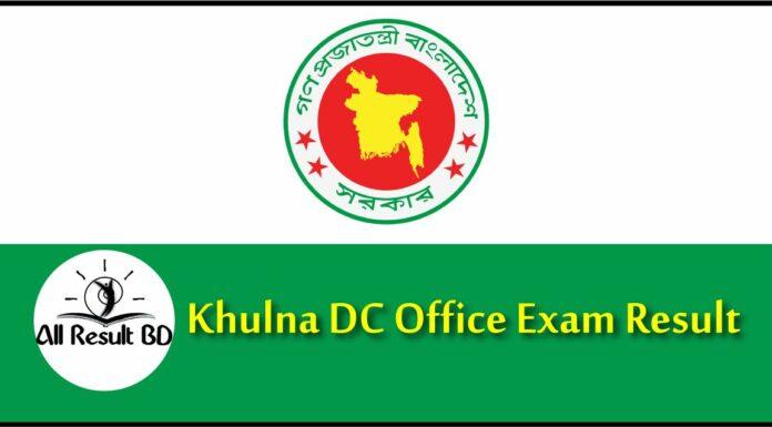 Khulna DC Office Exam Result