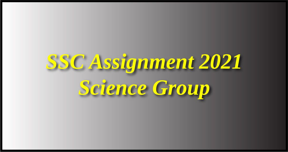 SSC Assignment 2021 Science Group
