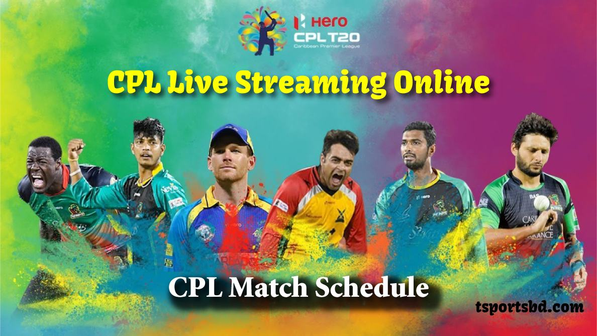 CPL Live Streaming 2021 Online